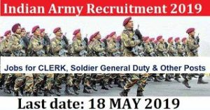 Indian Army Recruitment 2019– Soldier General, Soldier Clerk & Various Vacancy