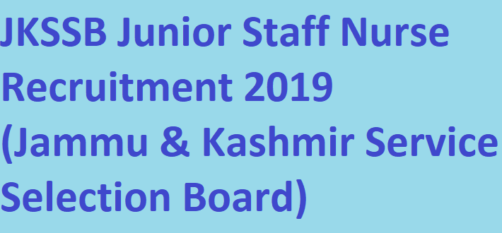 JKSSB Recruitment – 550 Junior Staff Nurse Vacancy