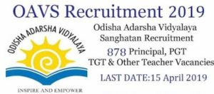 OAVS – 878 Principal, PGT, TGT & Other Vacancy