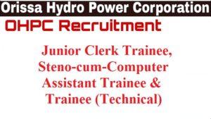 OHPC Recruitment – 115 Trainee (Technical) (Clerk) , other Vacancy