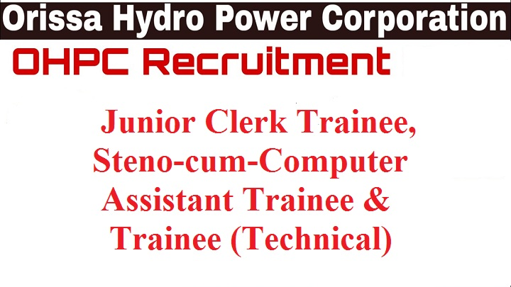 OHPC Recruitment – 115 Trainee (Technical) (Clerk) , other Vacancy