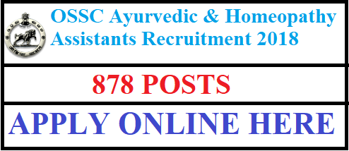 OSSC Recruitment – 878 Ayurvedic & Homeopathic Assistant