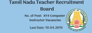 Tamil Nadu Teachers Recruitment - 814 Computer Instructors Vacancy