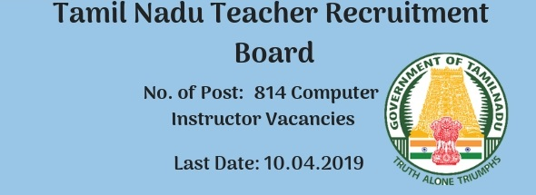 Tamil Nadu Teachers Recruitment - 814 Computer Instructors Vacancy
