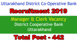 Uttarakhand - Cooperative Bank Recruitment – 442