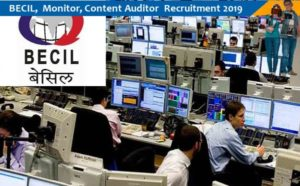 BECIL Recruitment – 10 Monitor & Content Auditor Vacancy