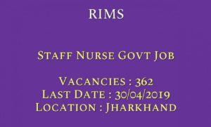 RIMS Ranchi Recruitment – 362 Staff Nurse Vacancy